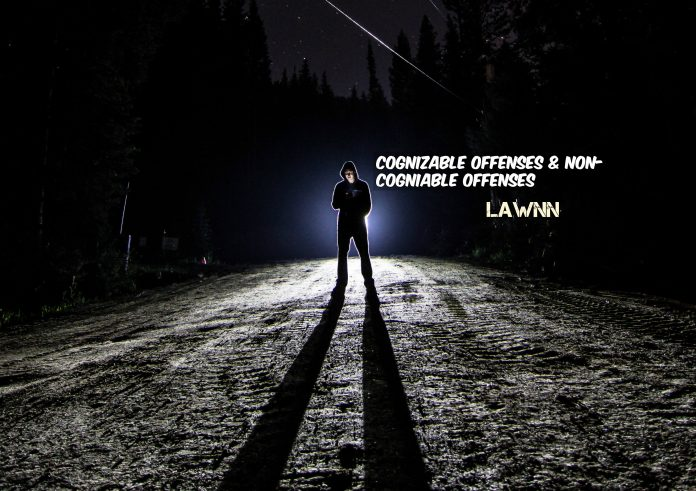 Cognizable Offenses & Non-Cogniable Offenses at lawnn
