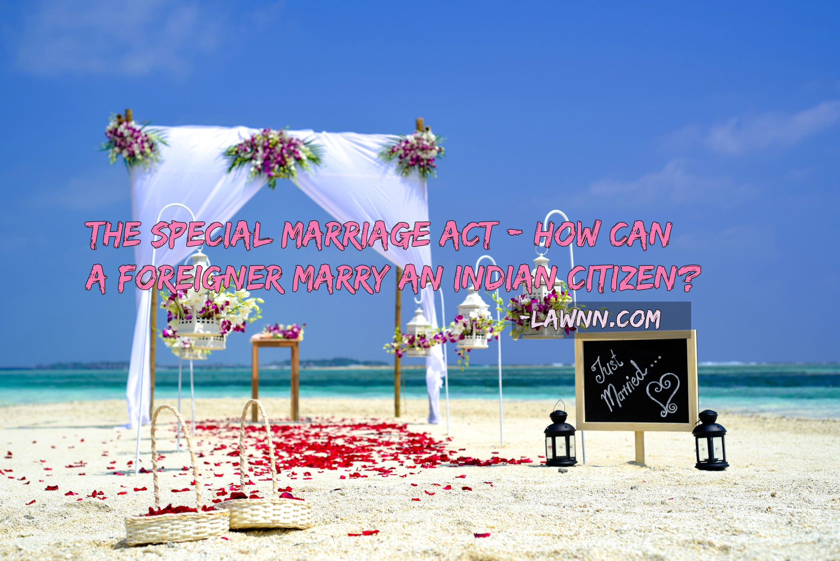 Where To Register For Wedding.The Special Marriage Act How Can A Foreigner Marry An